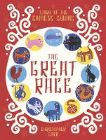 Cover for The Great Race The Story of the Chinese Zodiac by Christopher Corr