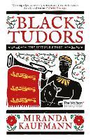 Cover for Black Tudors  by Miranda Kaufmann