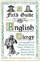 Cover for A Field Guide to the English Clergy  by The Revd Fergus Butler-Gallie