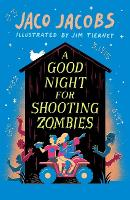 Cover for A Good Night for Shooting Zombies with glow-in-the-dark cover by Jaco Jacobs