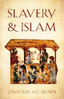Cover for Slavery and Islam by Jonathan A.C. Brown