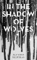 Cover for In the Shadow of Wolves  by Alvydas Slepikas