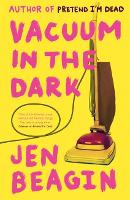 Cover for Vacuum in the Dark  by Jen Beagin