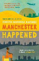 Cover for Manchester Happened by Jennifer Nansubuga Makumbi