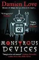 Cover for Monstrous Devices THE TIMES CHILDREN'S BOOK OF THE WEEK by Damien Love