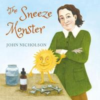Cover for The Sneeze Monster by John Nicholson