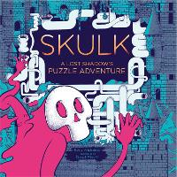 Cover for Skulk A Lost Shadow's Puzzle Adventure by Robin Etherington
