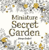 Cover for Miniature Secret Garden by Johanna Basford