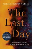 Cover for The Last Day  by Andrew Hunter Murray