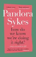 Cover for How Do We Know We're Doing It Right?  by Pandora Sykes