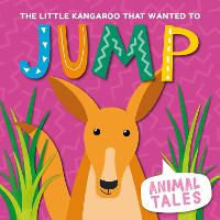 Cover for The Little Kangaroo That Wanted to Jump by William Anthony
