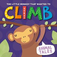 Cover for The Little Monkey That Wanted to Climb by William Anthony