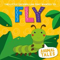 Cover for The Little Caterpillar That Wanted to Fly by William Anthony