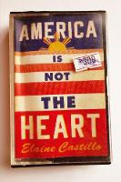 Cover for America Is Not the Heart by Elaine Castillo