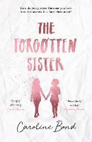 Cover for The Forgotten Sister by Caroline Bond