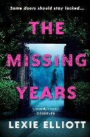 Cover for The Missing Years by Lexie Elliott