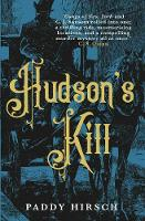 Cover for Hudson's Kill by Paddy Hirsch