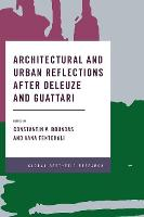 Cover for Architectural and Urban Reflections after Deleuze and Guattari by Constantin V. Boundas