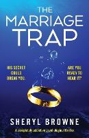 Cover for The Marriage Trap  by Sheryl Browne