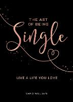 Cover for The Art of Being Single  by Candi Williams