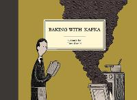Cover for Baking with Kafka by Tom Gauld