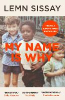 Cover for My Name Is Why by Lemn Sissay
