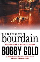 Cover for Bobby Gold by Anthony Bourdain