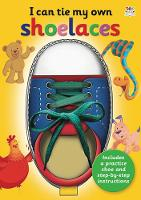 Cover for I Can Tie My Own Shoelaces by Oakley Graham