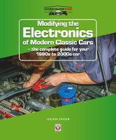 Cover for Modifying the Electronics of Modern Classic Cars  by Julian Edgar