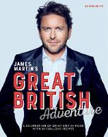 Cover for James Martin's Great British Adventure  by James Martin