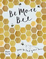 Cover for Be More Bee  by Alison Davies