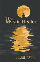 Cover for The Mystic-Healer by Judith Wills