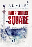 Cover for Independence Square by A.D. Miller
