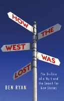 Cover for How the West Was Lost  by Ben Ryan