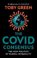 Cover for The Covid Consensus  by Toby Green