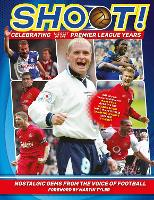 Cover for Shoot - Celebrating the Best of the Premier League Years  by Adrian Besley