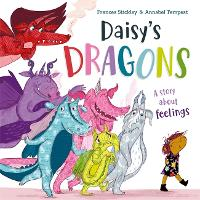 Cover for Daisy's Dragons A story about feelings by Frances Stickley