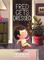 Cover for Fred Gets Dressed by Peter Brown
