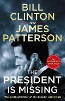 Cover for The President is Missing  by President Bill Clinton, James Patterson