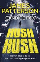 Cover for Hush Hush  by James Patterson, Candice Fox