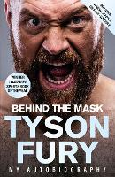 Cover for Behind the Mask  by Tyson Fury