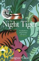 Cover for The Night Tiger  by Yangsze Choo