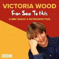 Cover for Victoria Wood: From Soup to Nuts by Victoria Wood