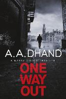 Cover for One Way Out by A. A. Dhand