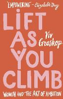 Cover for Lift as You Climb  by Viv Groskop