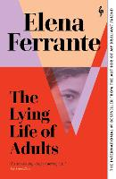 Cover for The Lying Life of Adults: A SUNDAY TIMES BESTSELLER by Elena Ferrante