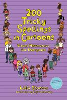 Cover for 200 Tricky Spellings in Cartoons Visual Mnemonics for Everyone - Uk Edition by Lidia Stanton