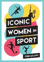 Cover for Iconic Women in Sport  by Candi Williams