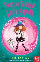 Cover for Help! I'm Trapped at Witch School! by Em Lynas