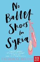 Cover for No Ballet Shoes in Syria by Catherine Bruton